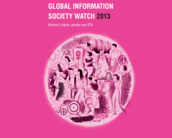 GenderIT.org edition - GISWatch 2013 sets the agenda for women's rights, gender and ICTs