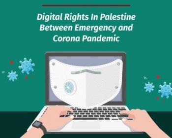 Digital Rights in Palestine Between Emergency and Pandemic