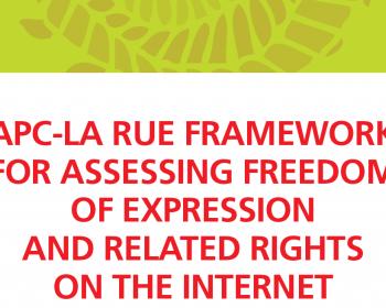 Monitoring freedom of expression: The APC-La Rue Framework