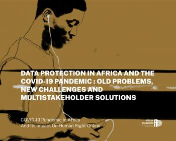 Data protection in Africa and the COVID-19 pandemic: Old problems, new challenges and multistakeholder solutions