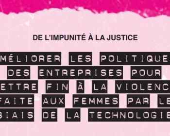 De l'impunité à la justice : Étude des recours corporatifs et juridiques pour mettre fin à la violence faite aux femmes par le biais de la technologie - Résumé Français