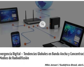 Convergencia Digital – Tendencias Globales en Banda Ancha y Concentración de Medios de Radiodifusión