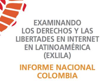 Examinando los derechos y las libertades en internet en Latinoamérica: Informe nacional de Colombia
