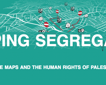 Mapping Segregation: Google Maps and the Human Rights of Palestinians