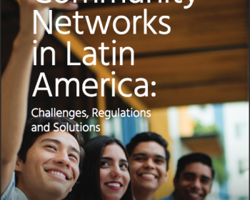 Community Networks in Latin America: Challenges, Regulations and Solutions