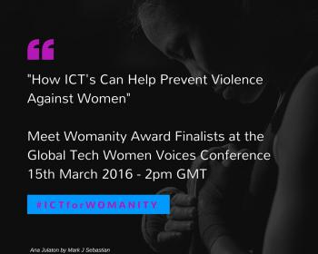 A conversation with the Womanity Award Finalists: How ICTs can help prevent violence against women