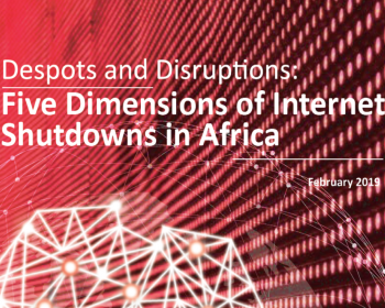 Despots and Disruptions: Five Dimensions of Internet Shutdowns in Africa