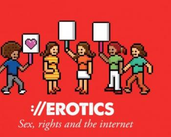 EROTICS: Sex, rights and the internet (An exploratory research study)