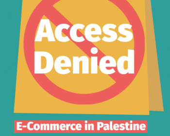 """Access Denied"": New research by 7amleh Center about Palestinian access to e-commerce"