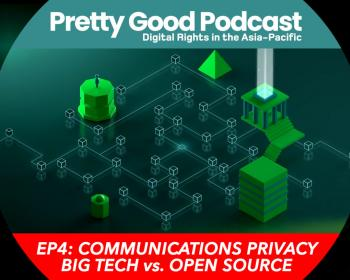 EngageMedia's Pretty Good Podcast: Communications privacy – big tech vs open source