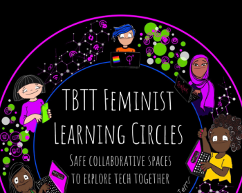 Take Back the Tech! Feminist Learning Circles: Playful, conspirational strategising and experimentation with tech