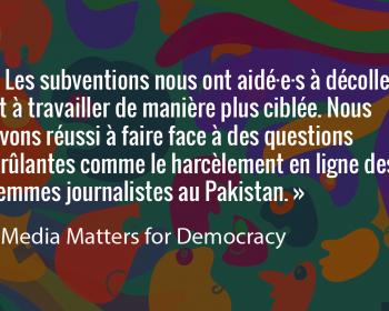 Semer le changement: Media Matters for Democracy lutte contre le harcèlement envers les femmes journalistes et pour une industrie médiatique inclusive au Pakistan
