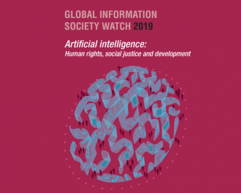 Global Information Society Watch 2019 - Artificial intelligence: Human rights, social justice and development