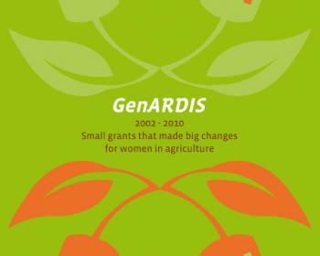 GenARDIS 2002 - 2010: Small grants that made big changes for women in agriculture
