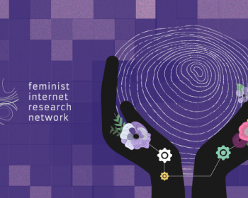 Second convening of the Feminist Internet Research Network