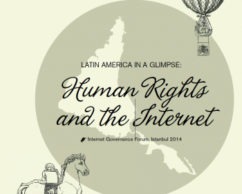Latin America in a Glimpse: Human rights and the internet (2014)
