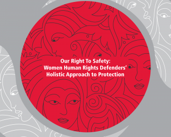 "AWID and the Women Human Rights Defenders International Coalition are re-launching ""Our right to safety: Women human rights defenders' holistic approach to protection"""