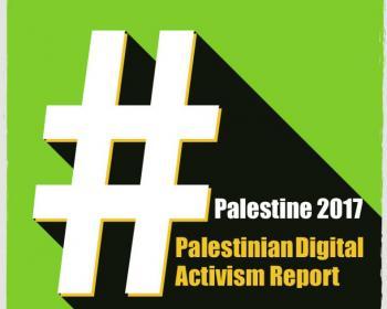#Palestine 2017: Palestinian Digital Activism Report