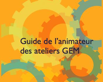 Guide de l'animateur des ateliers GEM