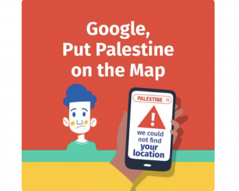 7amleh: Palestinian civil society coalitions call on Google to put Palestine on its maps