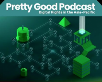 EngageMedia's Pretty Good Podcast: Protecting the stories of marginalised people in the digital space