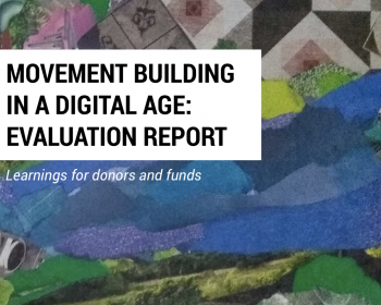Movement building in a digital age: Evaluation report – learnings for donors and funds