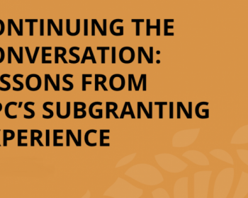 Continuing the conversation: Lessons from APC's subgranting experience