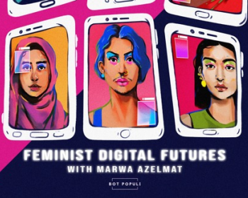 Feminist Digital Futures: What would feminist social media look like?