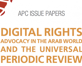 Digital rights advocacy in the Arab world and the Universal Periodic Review