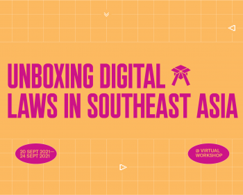Call for applications: Internet Rules: Unboxing digital laws in Southeast Asia 2021