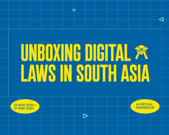 Internet Rules: Unboxing Digital Laws in South Asia workshop 2020