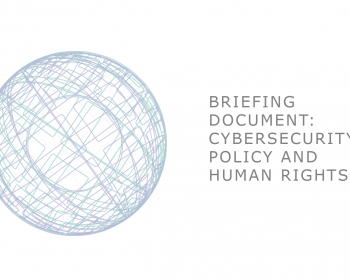 Briefing document: Cybersecurity policy and human rights