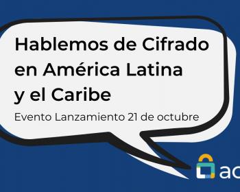 Nace la Alianza por el Cifrado en Latinoamérica y el Caribe