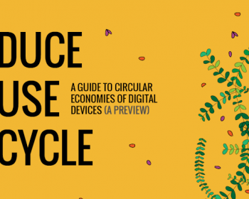 Reduce, Reuse, Recycle: A guide to circular economies of digital devices (A preview)
