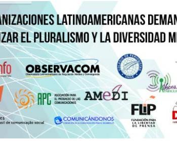 Organizaciones latinoamericanas demandan garantizar el pluralismo y la diversidad mediática