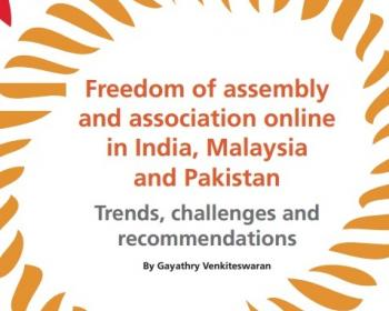 Freedom of assembly and association online in India, Malaysia and Pakistan: Trends, challenges and recommendations