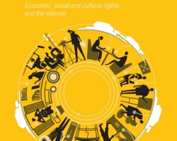 Global Information Society Watch 2016: Economic, Social and Cultural rights (ESCRs) and the internet