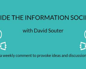 Inside the Information Society: Introducing David Souter's weekly blog