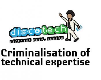 Disco-tech Geneva: Join us for a pre-IGF event on criminalisation of technical expertise