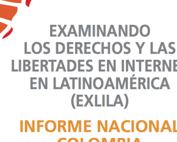 Examining Internet Freedom in Latin America: Colombia country report