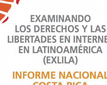 Examining Internet Freedom in Latin America: Costa Rica country report