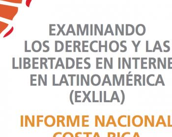 Examining Internet Freedom in Latin America: Costa Rica country report
