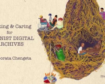Creating and caring for feminist digital archives in Africa