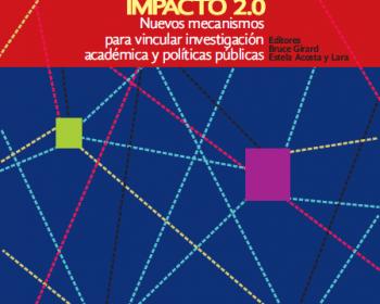 Impacto 2.0: nuevos mecanismos para vincular investigación académica y políticas públicas