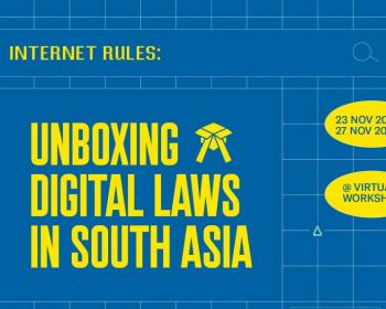 Internet Rules: Unboxing digital lawsin South Asia