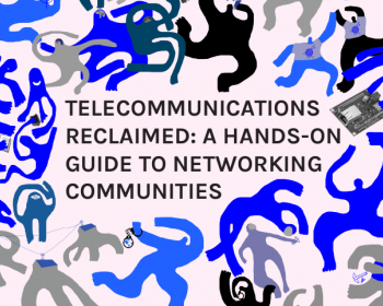 Telecommunications Reclaimed: A hands-on guide to networking communities