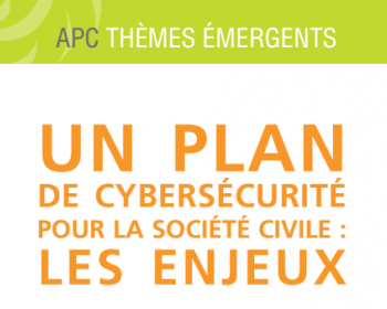 Un plan de cybersécurité pour la société civile : les enjeux