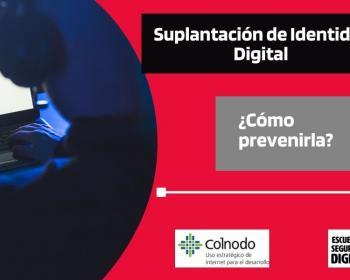 ¿Qué es una suplantación de identidad digital y cómo puede afectarte?