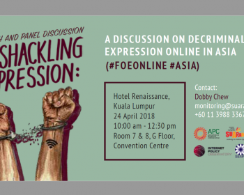 "Launch and panel discussion ""Unshackling Expression"": A discussion on decriminalising expression online in Asia"