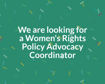Job call! Apply for the Women's Rights Policy Advocacy Coordinator position